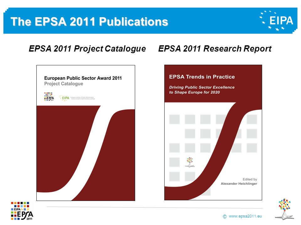 www.epsa2011.eu © The EPSA 2011 Publications EPSA 2011 Project Catalogue EPSA 2011 Research Report