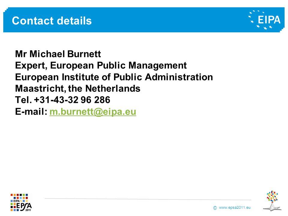 www.epsa2011.eu © Contact details Mr Michael Burnett Expert, European Public Management European Institute of Public Administration Maastricht, the Netherlands Tel.