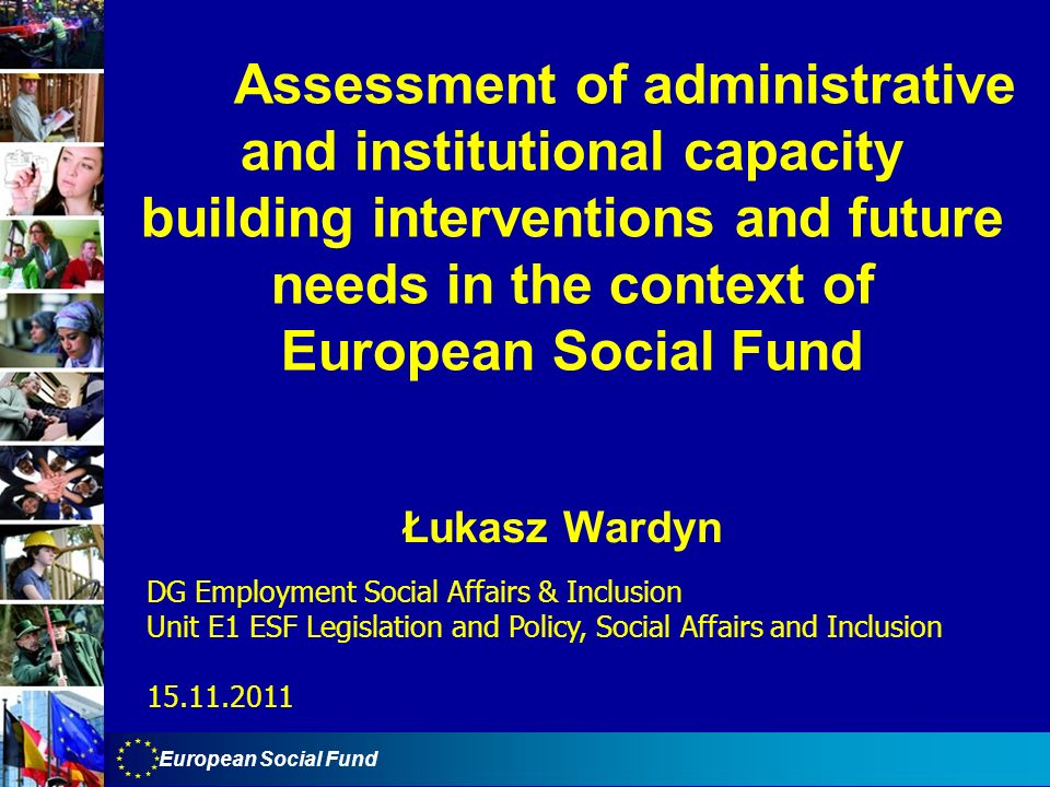 European Social Fund Assessment of administrative and institutional capacity building interventions and future needs in the context of European Social