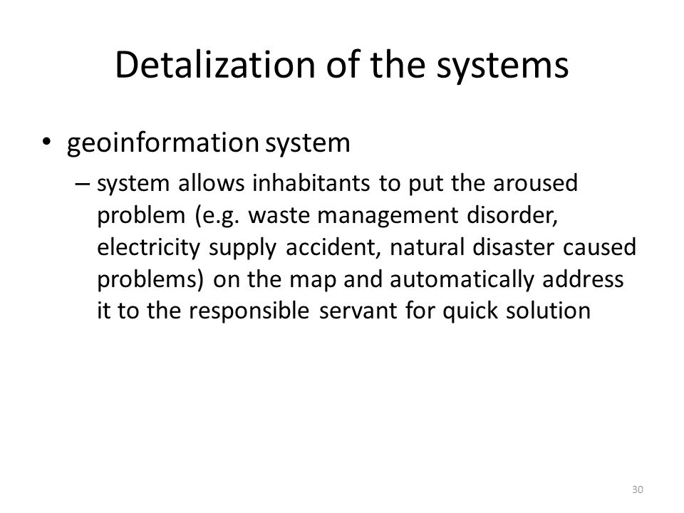 Detalization of the systems geoinformation system – system allows inhabitants to put the aroused problem (e.g.