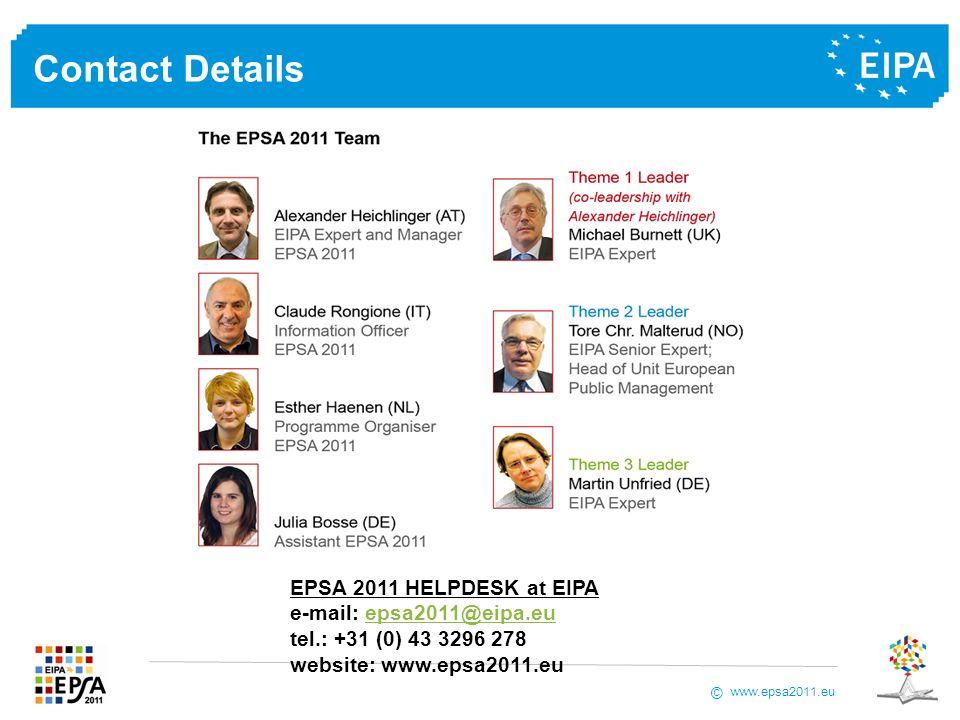 www.epsa2011.eu © Contact Details EPSA 2011 HELPDESK at EIPA e-mail: epsa2011@eipa.euepsa2011@eipa.eu tel.: +31 (0) 43 3296 278 website: www.epsa2011.