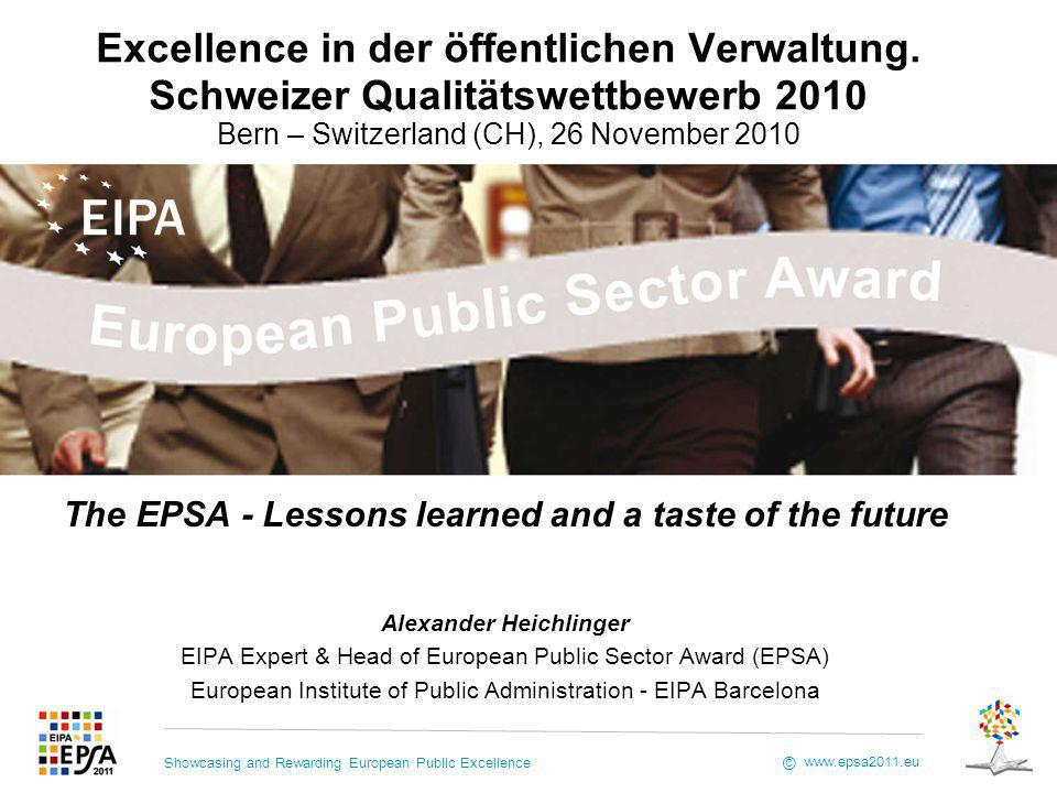 Showcasing and Rewarding European Public Excellence www.epsa2011.eu © Excellence in der öffentlichen Verwaltung.