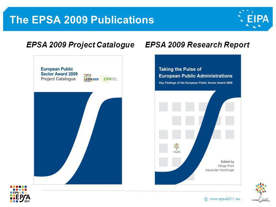 www.epsa2011.eu © The EPSA 2009 Publications EPSA 2009 Project Catalogue EPSA 2009 Research Report