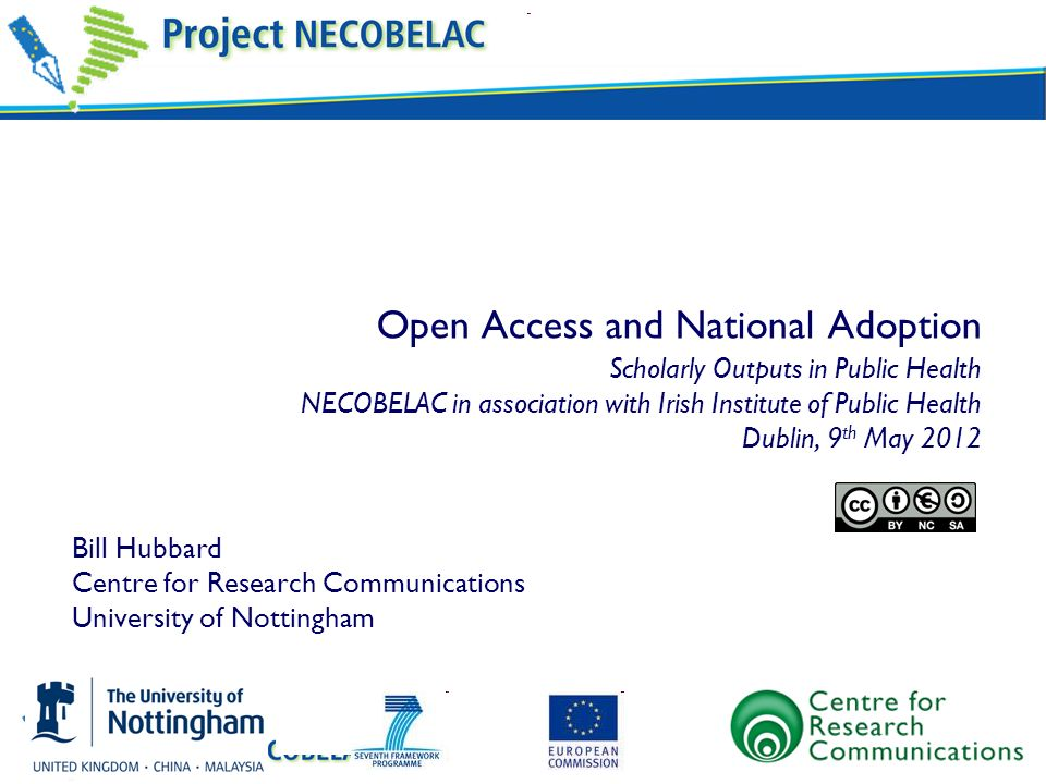 Open Access and National Adoption Scholarly Outputs in Public Health NECOBELAC in association with Irish Institute of Public Health Dublin, 9 th May 2
