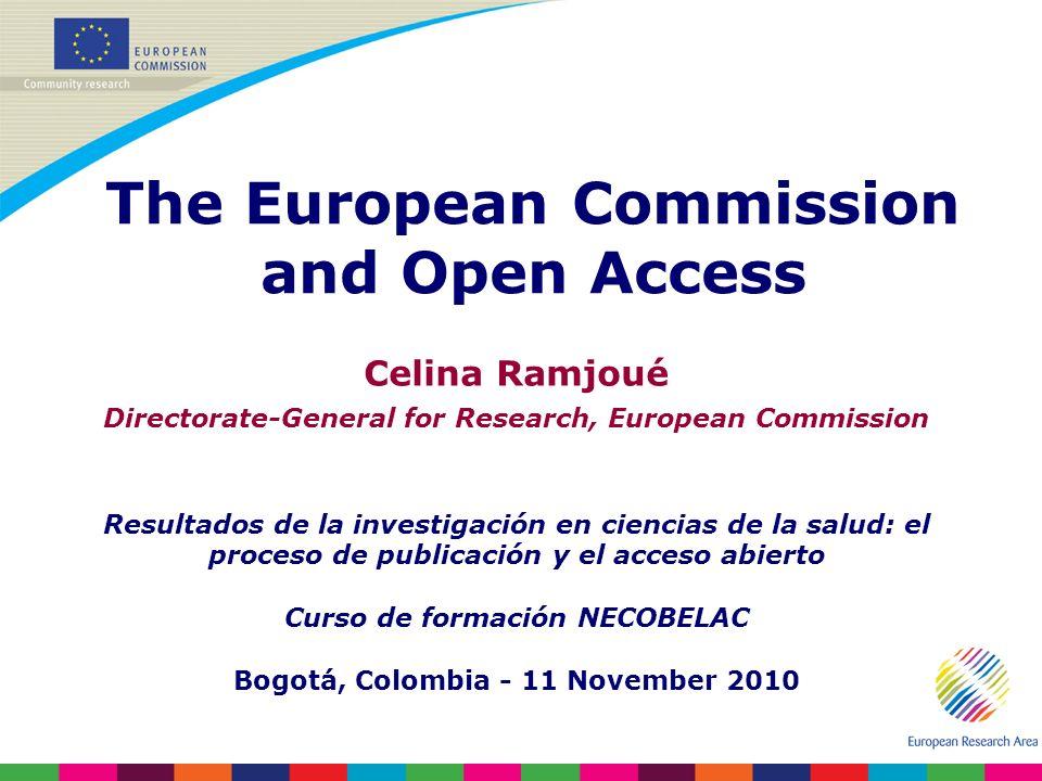 Celina Ramjoué Directorate-General for Research, European Commission Resultados de la investigación en ciencias de la salud: el proceso de publicación