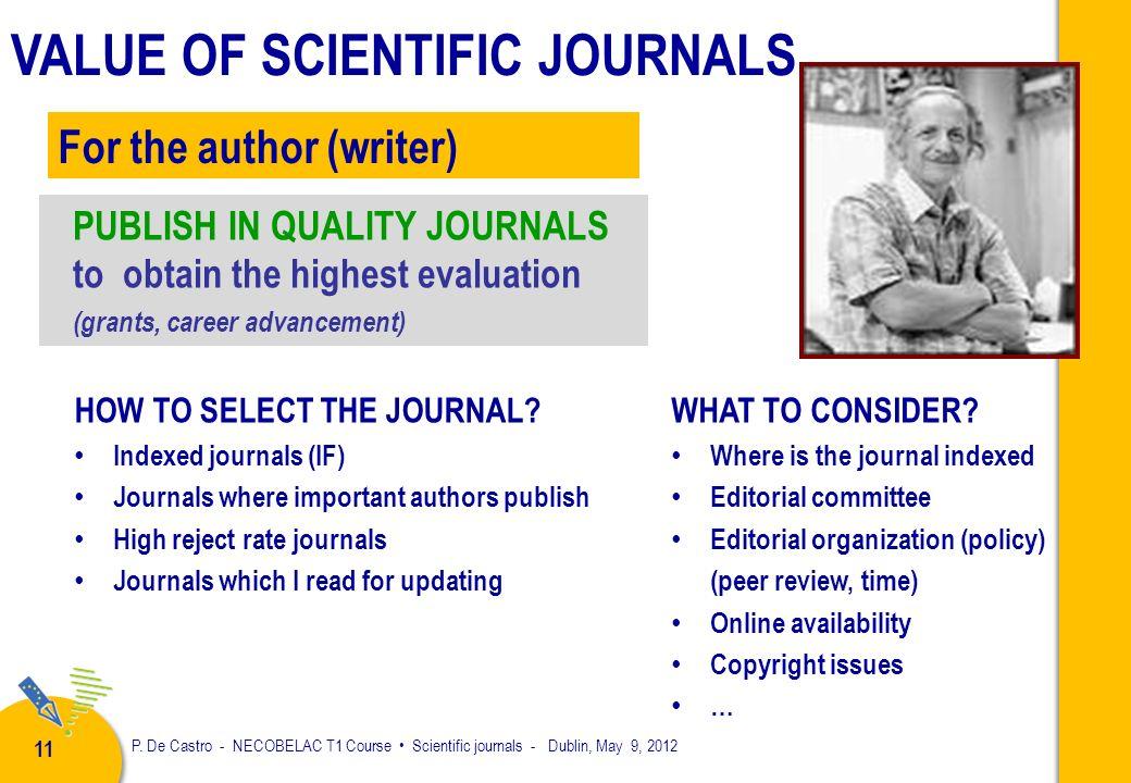 P. De Castro - NECOBELAC T1 Course Scientific journals - Dublin, May 9, 2012 10 WRITE A USEFUL ARTICLE to contribute to the progress of science Which