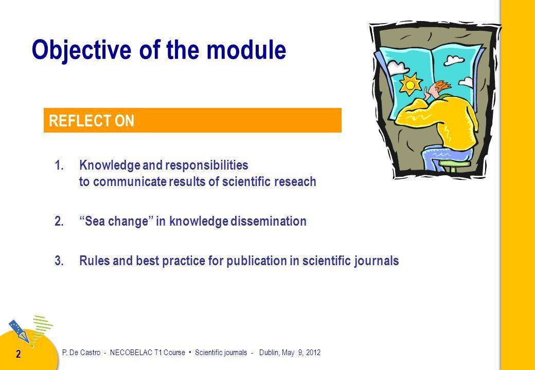 P. De Castro - NECOBELAC T1 Course Scientific journals - Dublin, May 9, 2012 1 Critical introduction to SCIENTIFIC JOURNALS AND THE EDITORIAL PROCESS