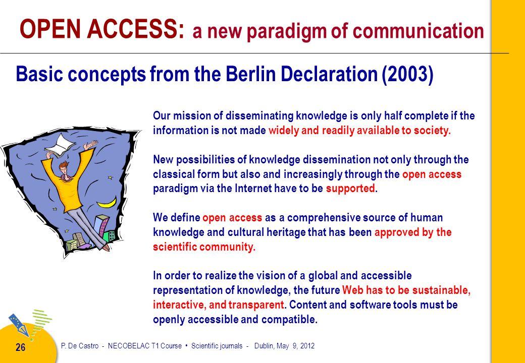P. De Castro - NECOBELAC T1 Course Scientific journals - Dublin, May 9, 2012 25 Citation increase in OA journals Open access citation average. A. Swan