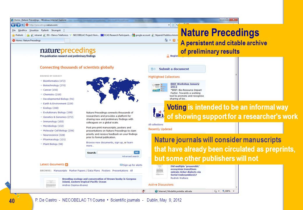 P. De Castro - NECOBELAC T1 Course Scientific journals - Dublin, May 9, 2012 39 NEW MODELS ARE TESTED Articles are published online after revision : a