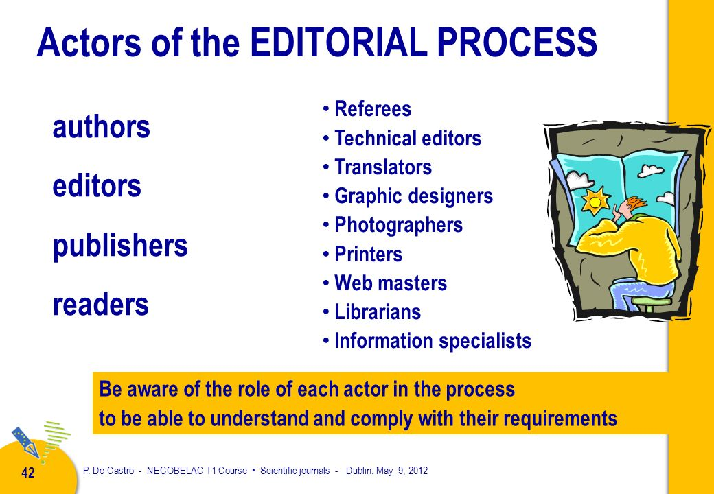 41 MESSAGE EDITORIAL PROCESS. Basic elements Sender Receiver CHANNELL Code Feedback noise The editorial process is a communication process: an agreeme