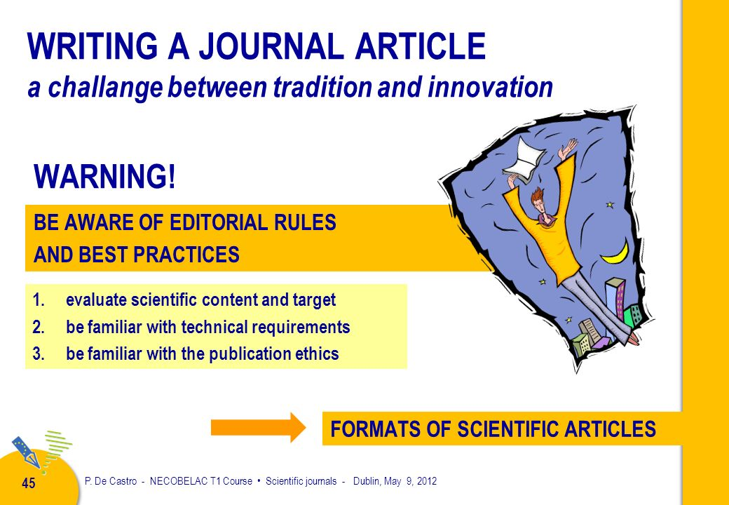 44 Receiving manuscripts First evaluation by editor in chief Peer review (reviewers/authors, reviewers, editor) Editor in chief (acceptance/modificati