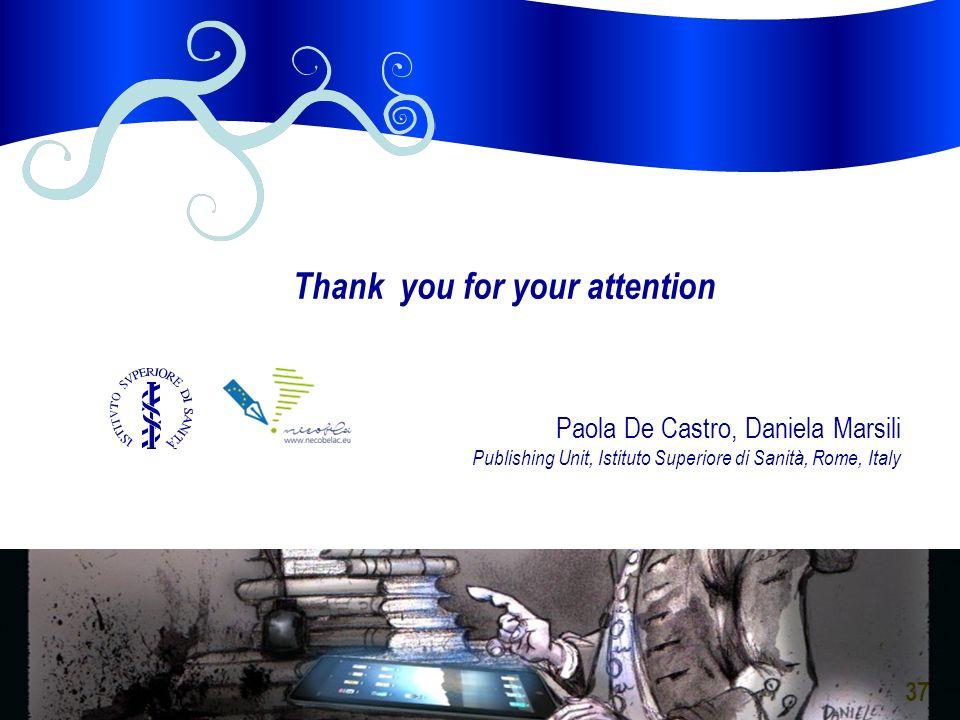37 Paola De Castro, Daniela Marsili Publishing Unit, Istituto Superiore di Sanità, Rome, Italy Thank you for your attention