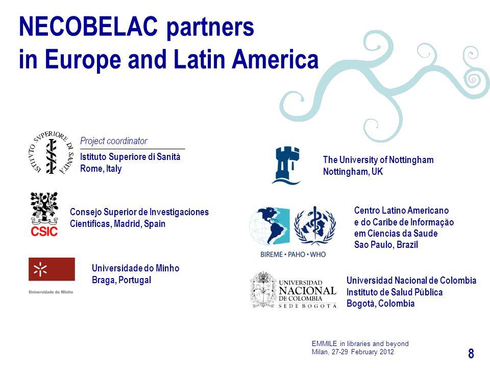 8 NECOBELAC partners in Europe and Latin America Centro Latino Americano e do Caribe de Informação em Ciencias da Saude Sao Paulo, Brazil The Universi