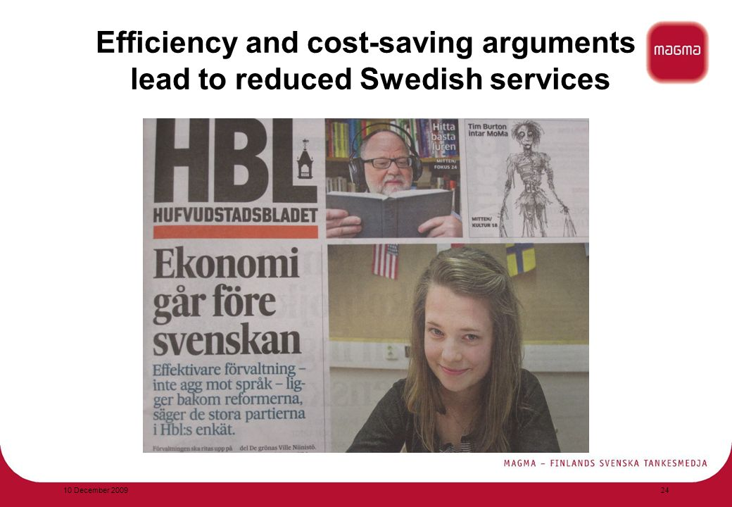 Efficiency and cost-saving arguments lead to reduced Swedish services In the 10 December