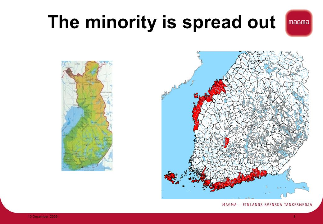 The minority is spread out 10 December, 2009 8