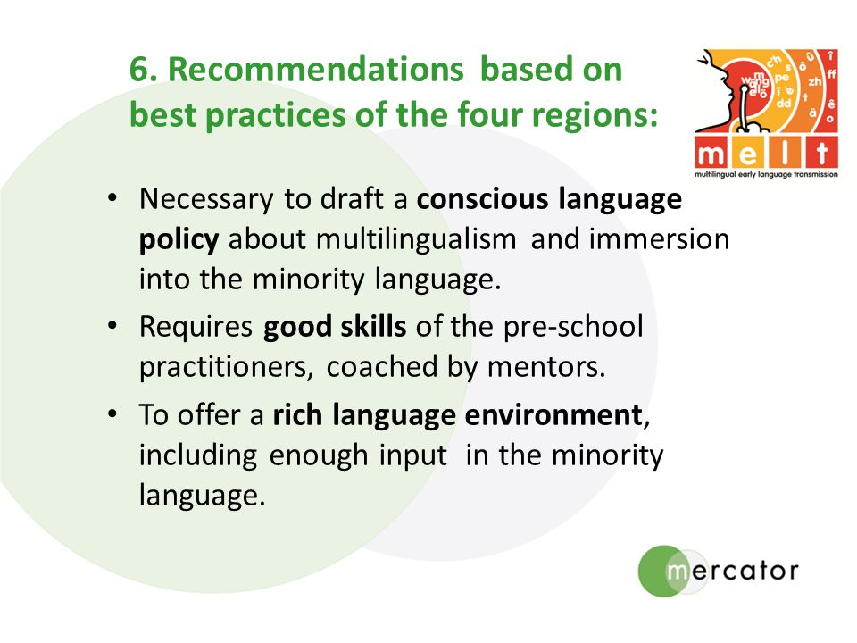 6. Recommendations based on best practices of the four regions: Necessary to draft a conscious language policy about multilingualism and immersion int