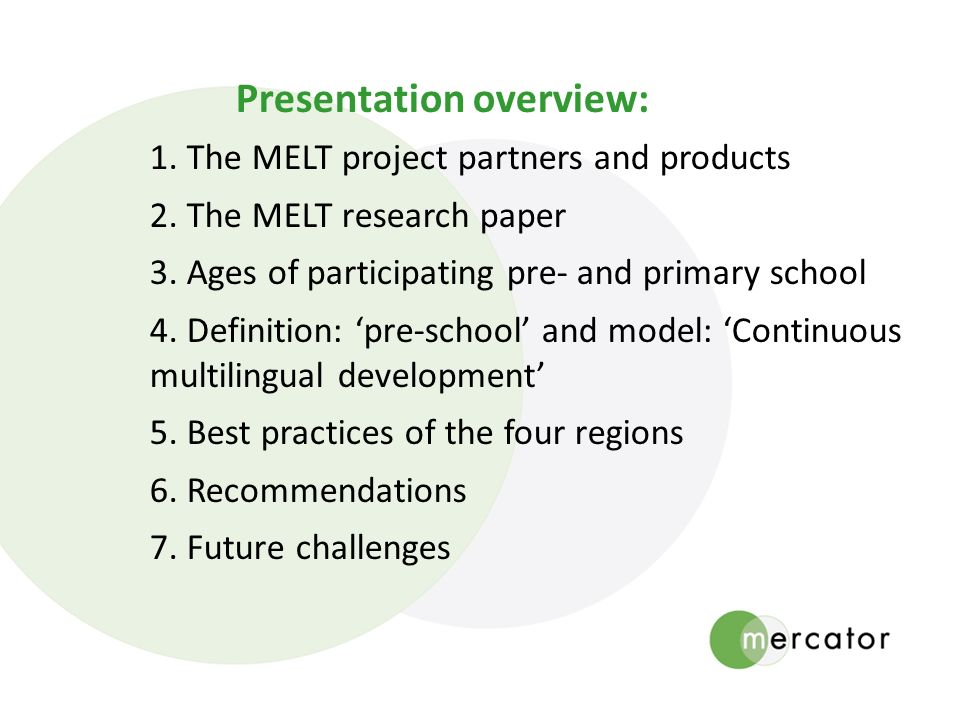 Presentation overview: 1. The MELT project partners and products 2.