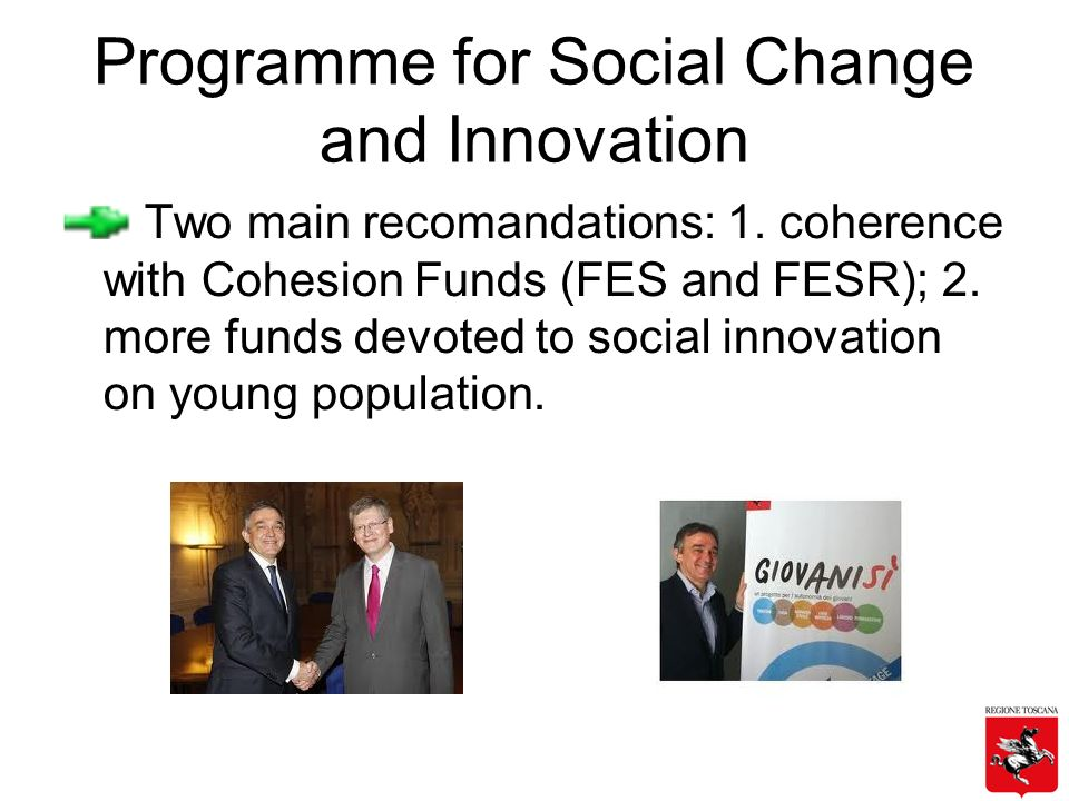 Programme for Social Change and Innovation Two main recomandations: 1.