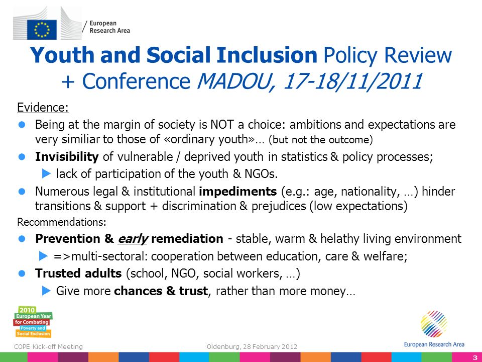 3 COPE Kick-off Meeting Oldenburg, 28 February 2012 Youth and Social Inclusion Policy Review + Conference MADOU, 17-18/11/2011 Evidence: Being at the