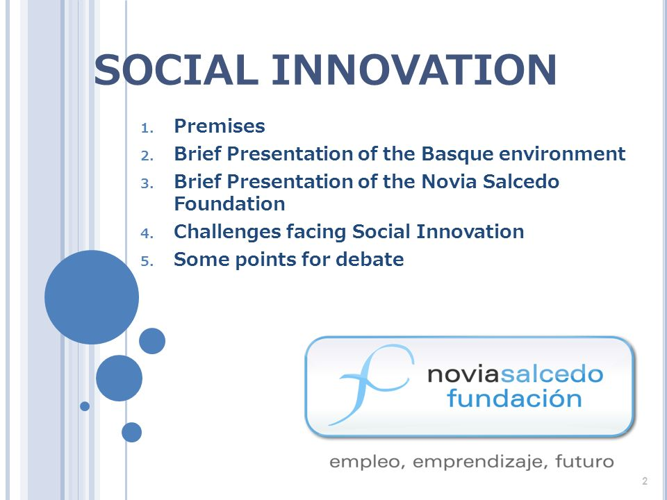 SOCIAL INNOVATION 1. Premises 2. Brief Presentation of the Basque environment 3.