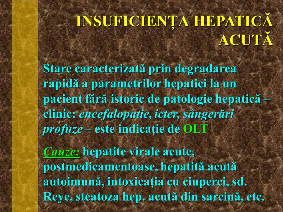 INSUFICIENŢA HEPATICĂ ACUTĂ Stare caracterizată prin degradarea rapidă a parametrilor hepatici la un pacient fără istoric de patologie hepatică – clin