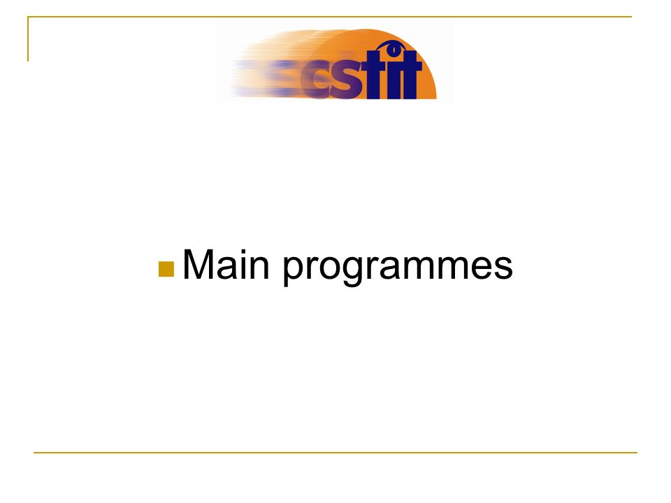 Main programmes
