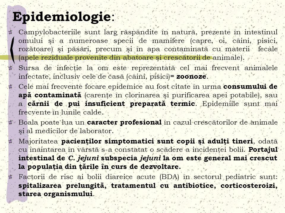 Epidemiologie : Campylobacteriile sunt larg răspândite în natură, prezente în intestinul omului şi a numeroase specii de mamifere (capre, oi, câini, p