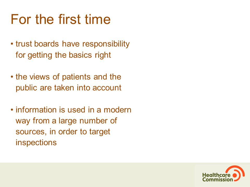 For the first time trust boards have responsibility for getting the basics right the views of patients and the public are taken into account informati