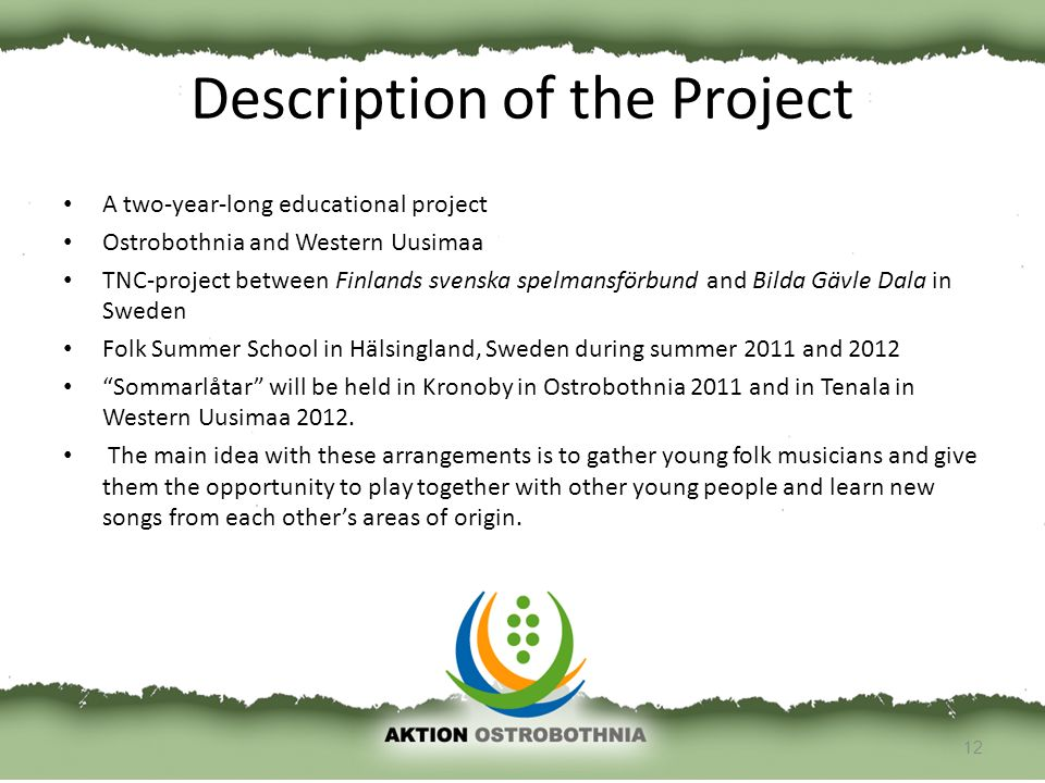 Description of the Project A two-year-long educational project Ostrobothnia and Western Uusimaa TNC-project between Finlands svenska spelmansförbund a