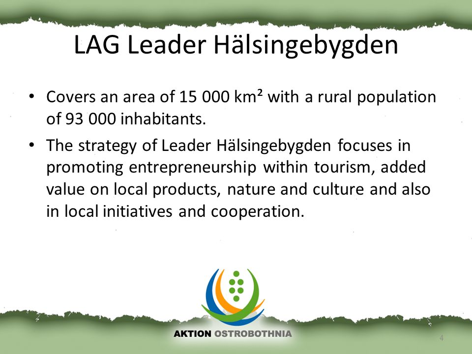 LAG Leader Hälsingebygden Covers an area of 15 000 km² with a rural population of 93 000 inhabitants.