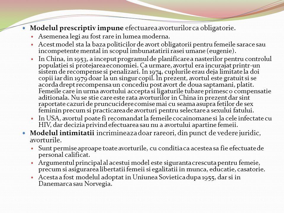 Modelul prescriptiv impune efectuarea avorturilor ca obligatorie. Asemenea legi au fost rare in lumea moderna. Acest model sta la baza politicilor de