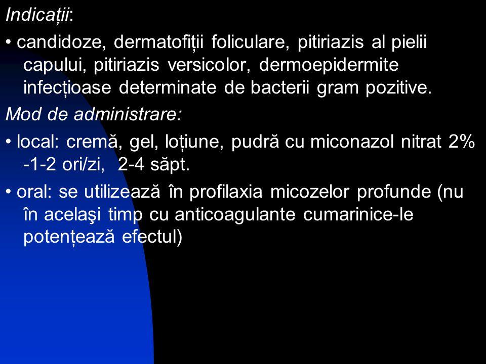 Indicaţii: candidoze, dermatofiţii foliculare, pitiriazis al pielii capului, pitiriazis versicolor, dermoepidermite infecţioase determinate de bacteri