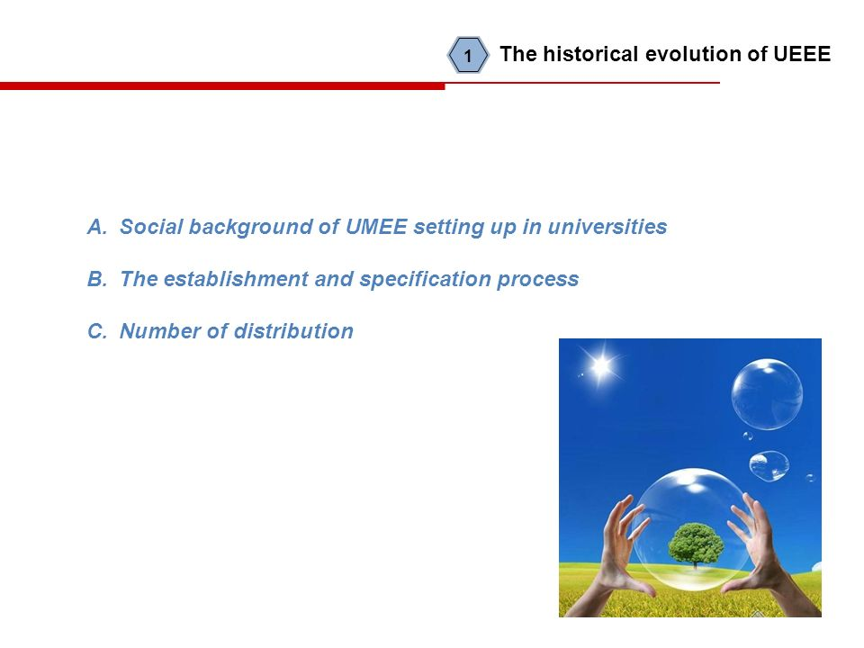 A.Social background of UMEE setting up in universities B.The establishment and specification process C.Number of distribution The historical evolution of UEEE 1