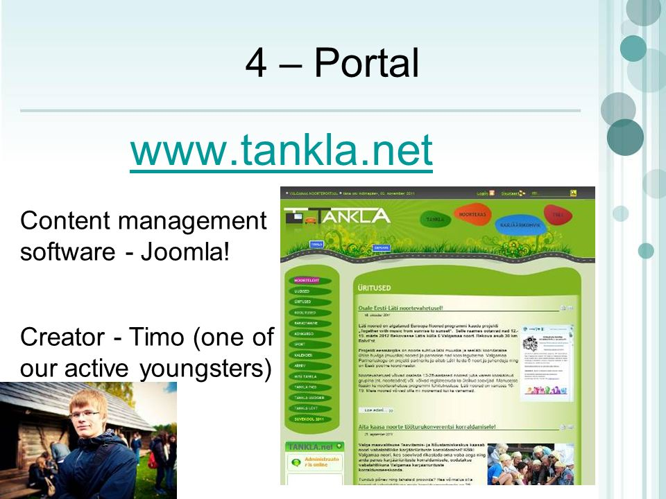 4 – Portal www.tankla.net Content management software - Joomla! Creator - Timo (one of our active youngsters)