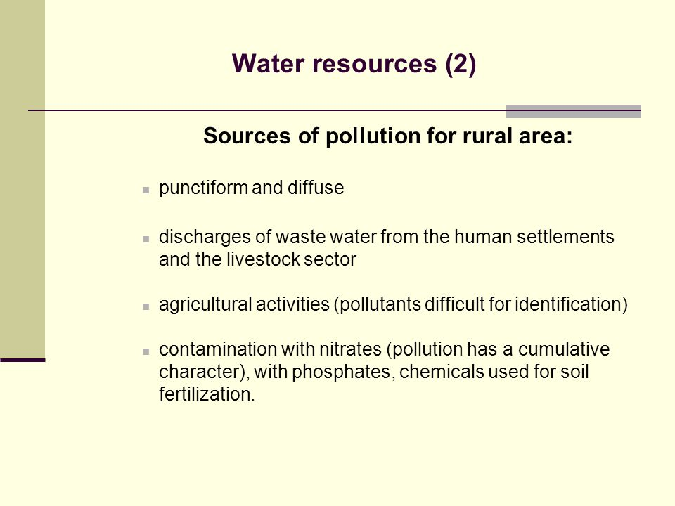 Water resources (2) Sources of pollution for rural area: punctiform and diffuse discharges of waste water from the human settlements and the livestock