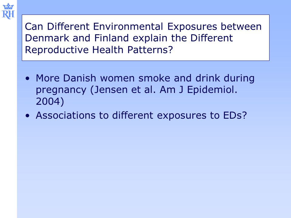 Can Different Environmental Exposures between Denmark and Finland explain the Different Reproductive Health Patterns? More Danish women smoke and drin
