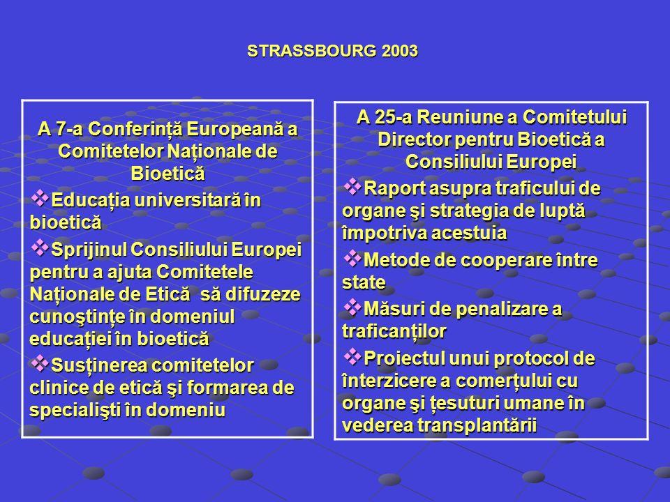 STRASSBOURG 2003 A 7-a Conferinţă Europeană a Comitetelor Naţionale de Bioetică Educaţia universitară în bioetică Educaţia universitară în bioetică Sp
