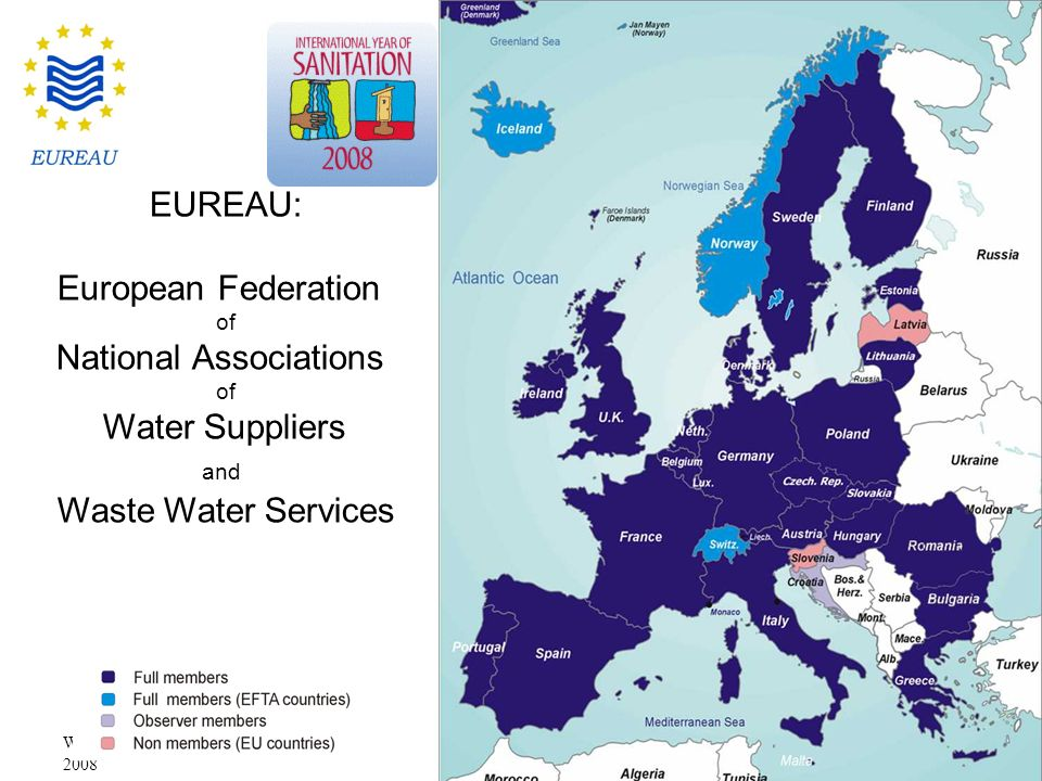 WECF Brussels, 29th January 2008 3 1 EUREAU: European Federation of National Associations of Water Suppliers and Waste Water Services