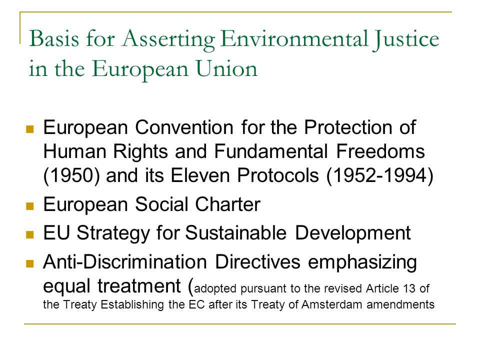 Basis for Asserting Environmental Justice in the European Union European Convention for the Protection of Human Rights and Fundamental Freedoms (1950)