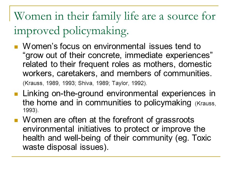 Women in their family life are a source for improved policymaking.
