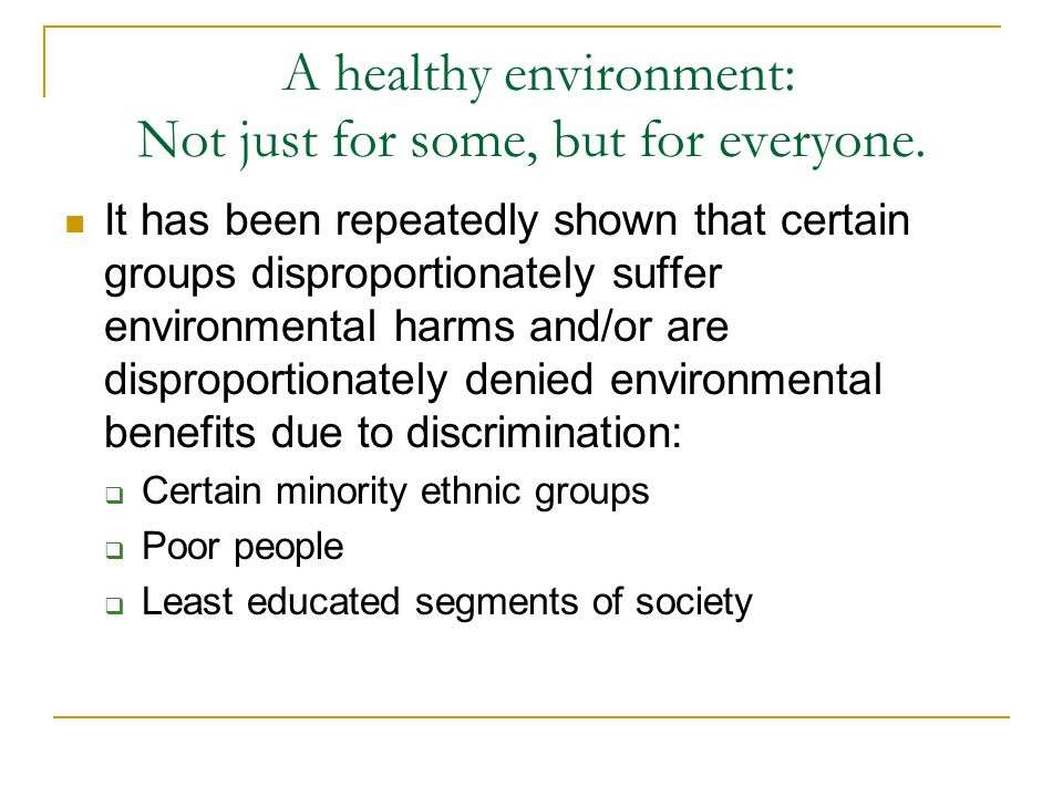 A healthy environment: Not just for some, but for everyone.