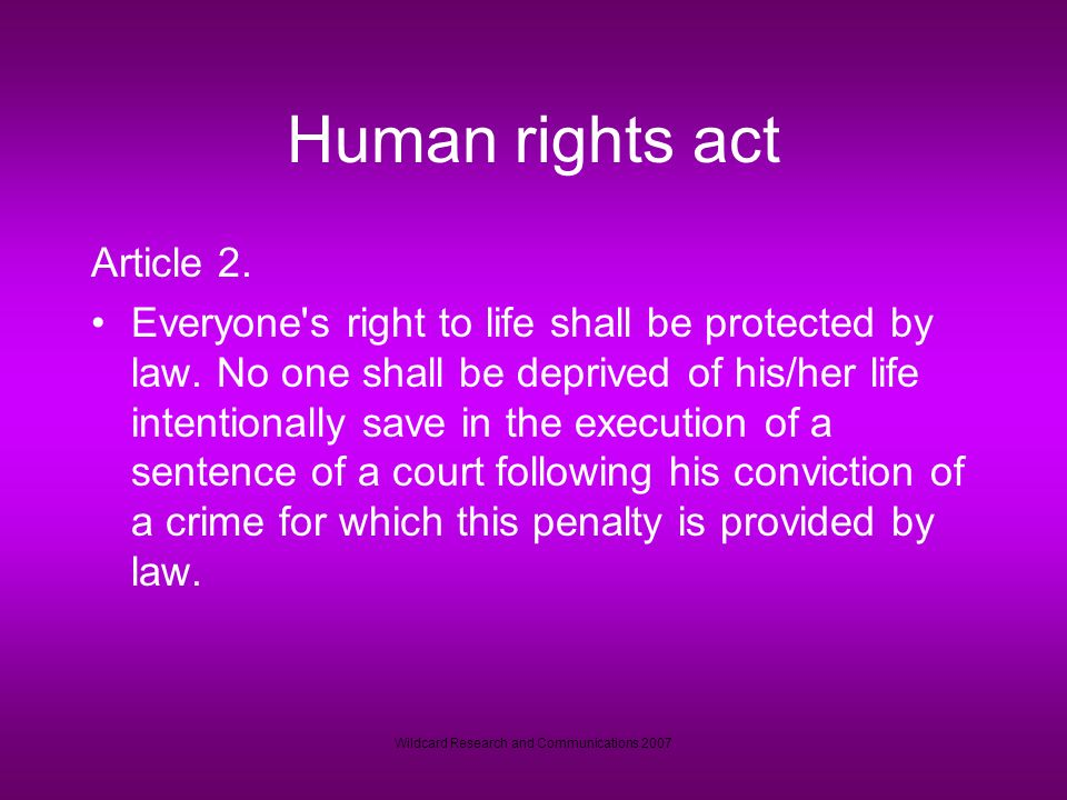 Wildcard Research and Communications 2007 Human rights act Article 2.