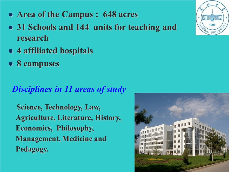 May 22,2007 Area of the Campus : 648 acres Area of the Campus : 648 acres 31 Schools and 144 units for teaching and research 31 Schools and 144 units for teaching and research 4 affiliated hospitals 4 affiliated hospitals 8 campuses 8 campuses Disciplines in 11 areas of study Science, Technology, Law, Agriculture, Literature, History, Economics, Philosophy, Management, Medicine and Pedagogy.