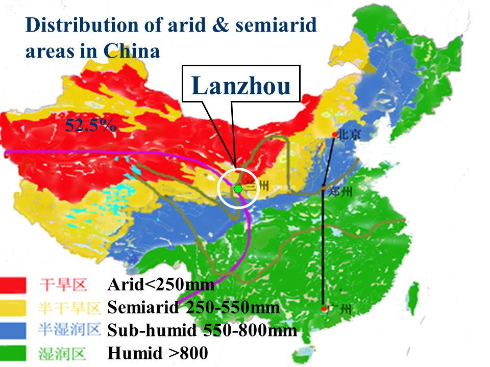 Arid<250mm Semiarid 250-550mm Sub-humid 550-800mm Humid >800 Lanzhou Distribution of arid & semiarid areas in China 52.5%
