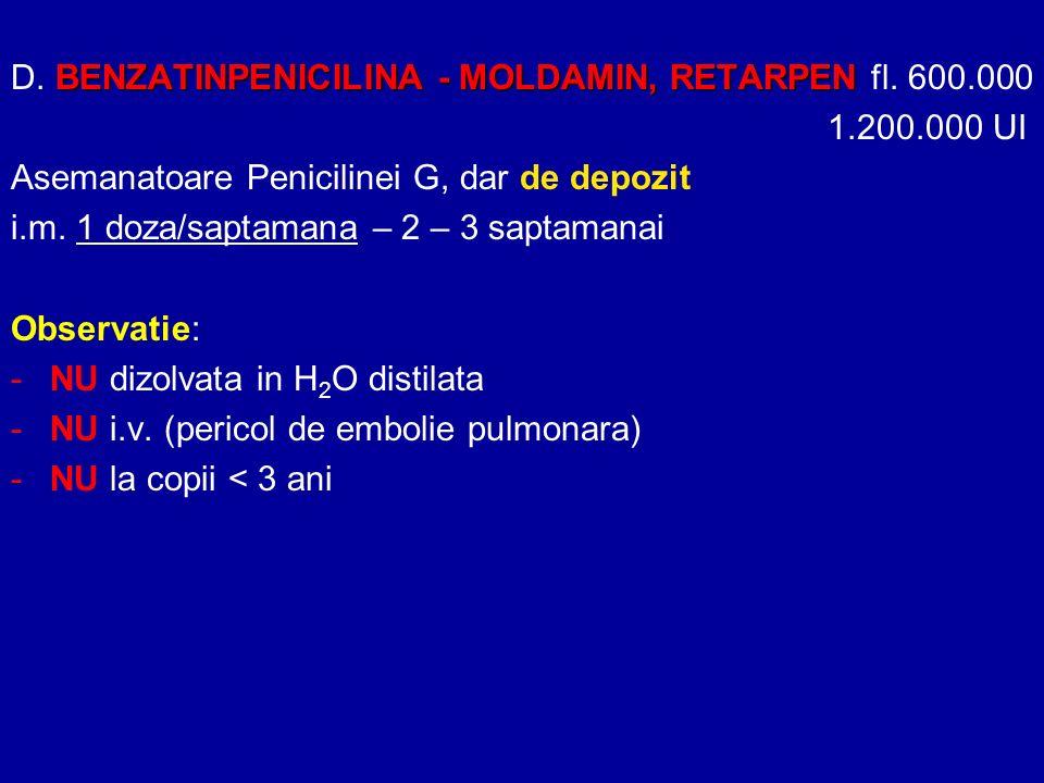 BENZATINPENICILINA - MOLDAMIN, RETARPEN D. BENZATINPENICILINA - MOLDAMIN, RETARPEN fl. 600.000 1.200.000 UI Asemanatoare Penicilinei G, dar de depozit