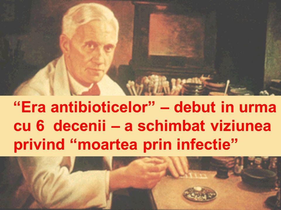 Era antibioticelor – debut in urma cu 6 decenii – a schimbat viziunea privind moartea prin infectie