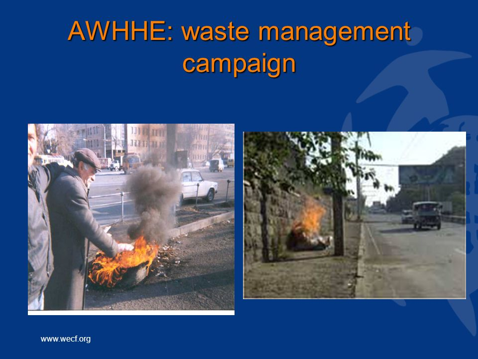 www.wecf.org AWHHE: waste management campaign