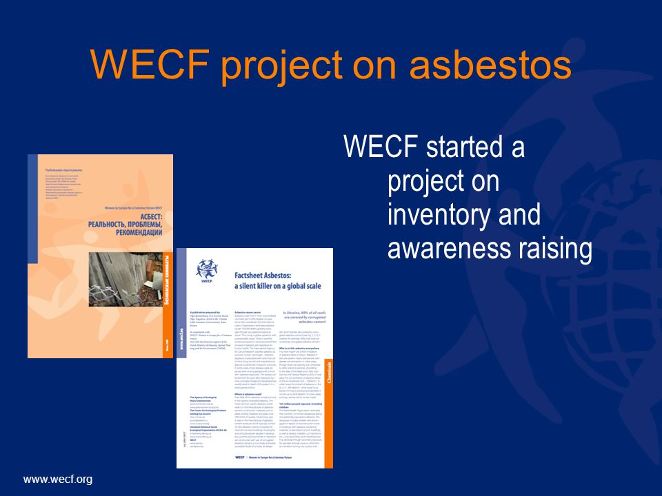 www.wecf.org WECF project on asbestos WECF started a project on inventory and awareness raising