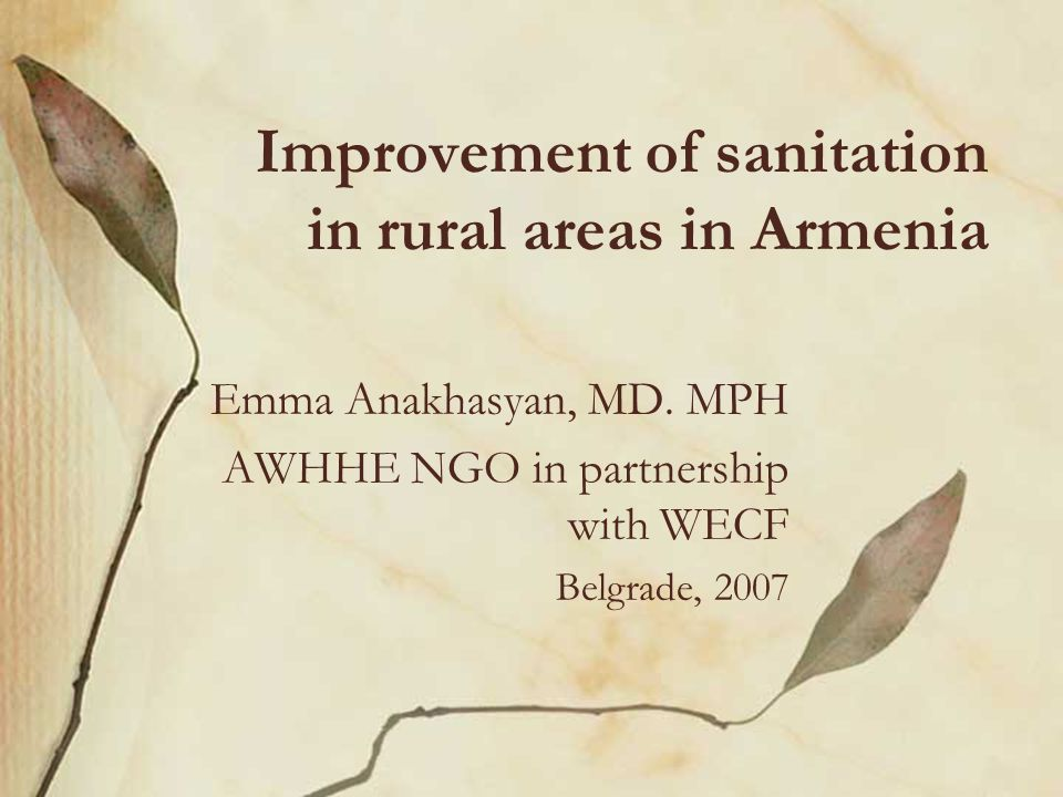 Improvement of sanitation in rural areas in Armenia Emma Anakhasyan, MD.