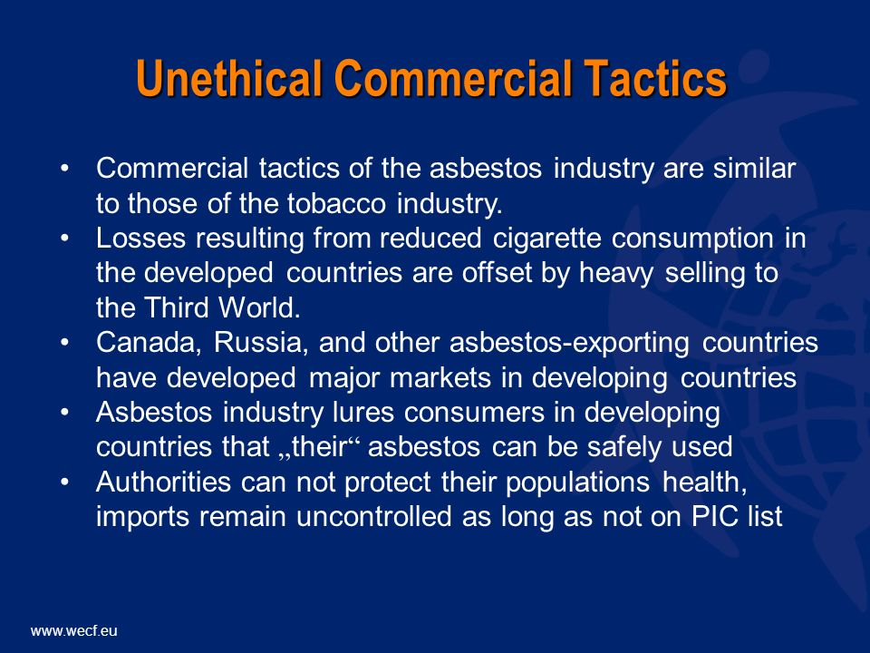Commercial tactics of the asbestos industry are similar to those of the tobacco industry. Losses resulting from reduced cigarette consumption in the d